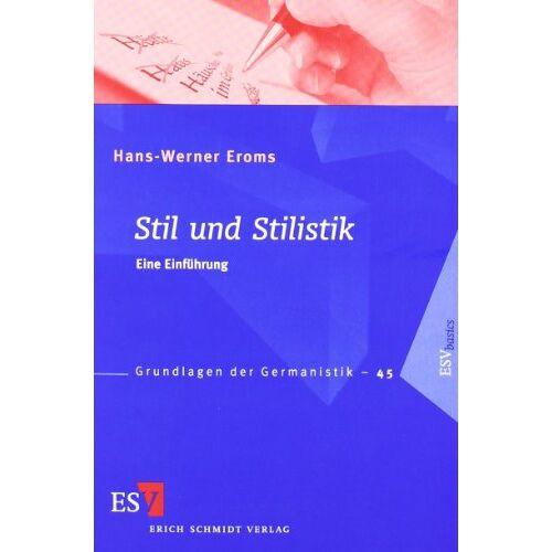 Hans-Werner Eroms - Stil und Stilistik: Eine Einführung - Preis vom 22.06.2021 04:48:15 h