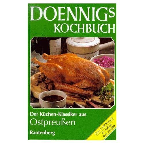 Margarete Doennig - Doennigs Kochbuch. Das ostpreußische Familien- Kochbuch - Preis vom 18.06.2021 04:47:54 h