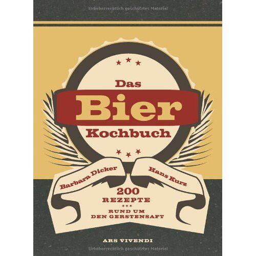 Barbara Dicker - Bierkochbuch: 200 Rezepte rund um den Gerstensaft - Preis vom 17.06.2021 04:48:08 h