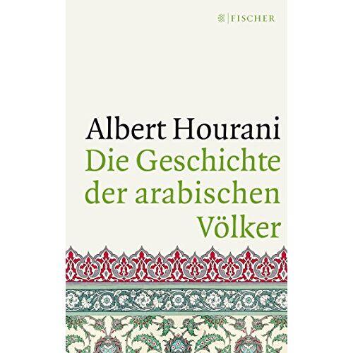 Albert Hourani - Die Geschichte der arabischen Völker - Preis vom 18.06.2021 04:47:54 h