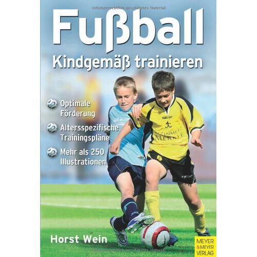 Horst Wein - Fußball - kindgemäß trainieren - Preis vom 19.06.2021 04:48:54 h