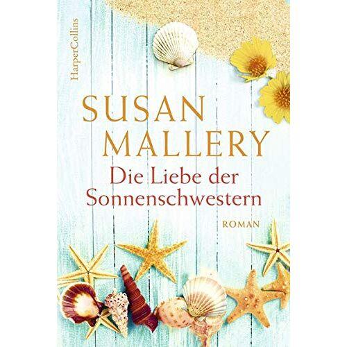 Susan Mallery - Die Liebe der Sonnenschwestern - Preis vom 28.07.2021 04:47:08 h