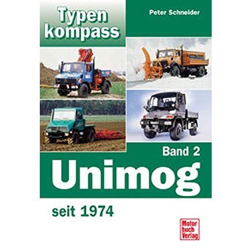 Peter Schneider - Typenkompass Unimog Band 2. seit 1974. - Preis vom 24.07.2021 04:46:39 h