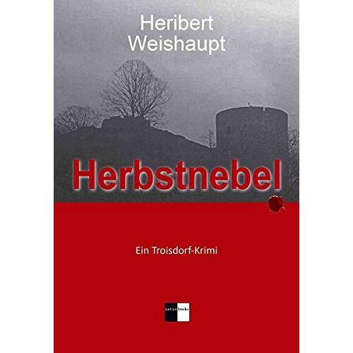 Heribert Weishaupt - Herbstnebel: Ein Troisdorf-Krimi - Preis vom 09.06.2021 04:47:15 h