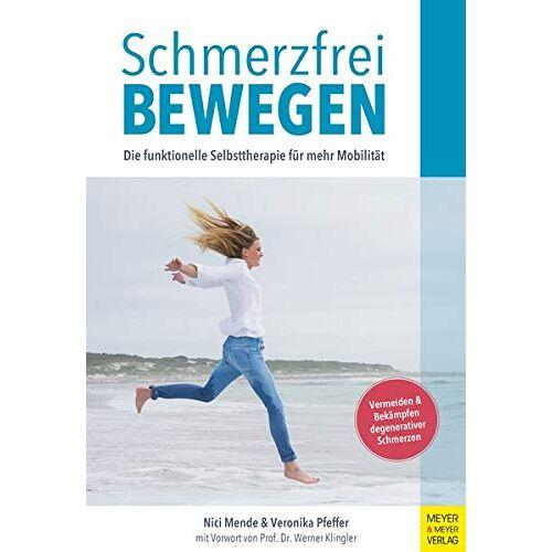 Nici Mende - Schmerzfrei bewegen: Die funktionelle Selbsttherapie für mehr Mobilität - Preis vom 30.07.2021 04:46:10 h