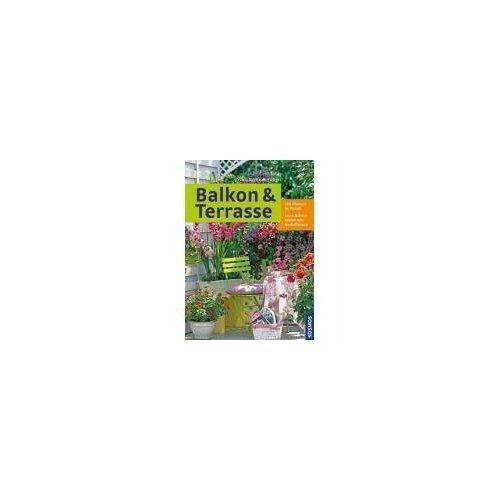 Braun Balkon & Terrasse: 280 Pflanzen im Porträt. Extra: Balkonkästen zum Nachpflanzen - Preis vom 12.06.2021 04:48:00 h