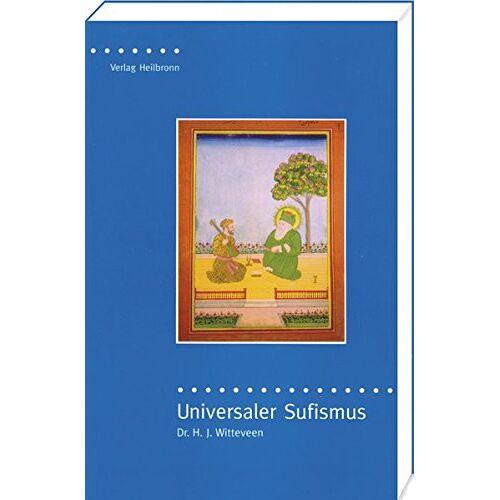 Witteveen, Hendrikus J - Universaler Sufismus - die Sufi-Botschaft von Hazrat Inayat Khan - Preis vom 22.06.2021 04:48:15 h