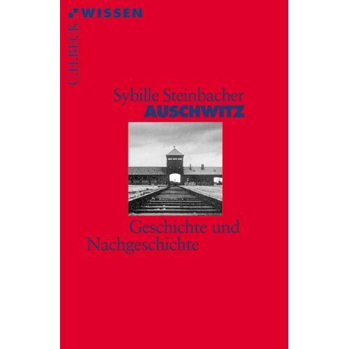 Sybille Steinbacher - Auschwitz: Geschichte und Nachgeschichte - Preis vom 16.10.2021 04:56:05 h