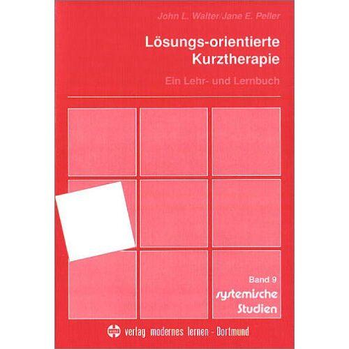 Walter, John L. - Lösungs-orientierte Kurztherapie: Ein Lehr- und Lernbuch - Preis vom 15.09.2021 04:53:31 h