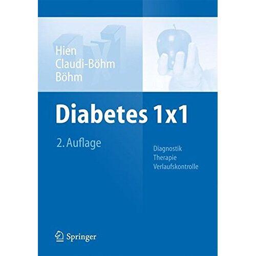 Peter Hien - Diabetes 1x1: Diagnostik, Therapie, Verlaufskontrolle (1x1 der Therapie) - Preis vom 23.09.2021 04:56:55 h
