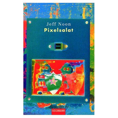 Jeff Noon - Pixelsalat - Preis vom 11.06.2021 04:46:58 h