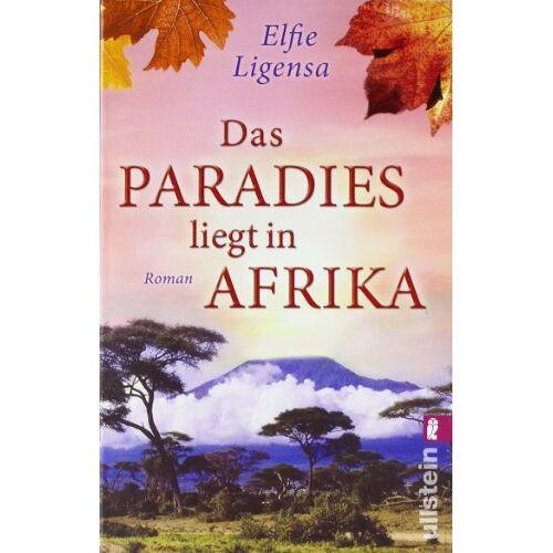 Elfie Ligensa - Das Paradies liegt in Afrika: Roman: Südafrika - Saga 02 (Ein Südafrika-Roman) - Preis vom 12.10.2021 04:55:55 h