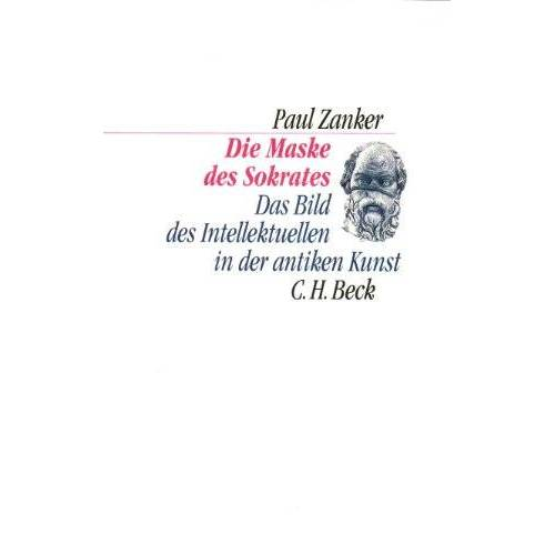 Paul Zanker - Die Maske des Sokrates: Das Bild des Intellektuellen in der antiken Kunst - Preis vom 14.06.2021 04:47:09 h