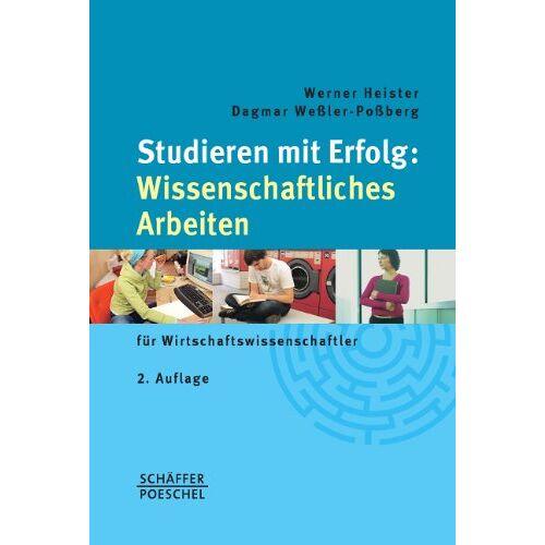 Werner Heister - Studieren mit Erfolg: Wissenschaftliches Arbeiten: für Wirtschaftswissenschaftler - Preis vom 21.06.2021 04:48:19 h