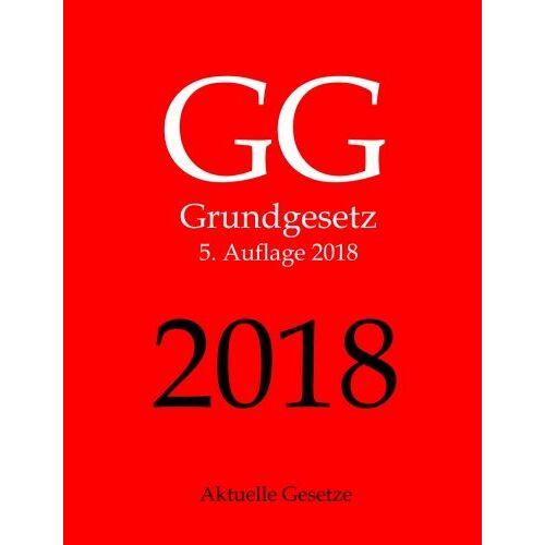 Aktuelle Gesetze - GG, Grundgesetz, Aktuelle Gesetze - Preis vom 20.06.2021 04:47:58 h