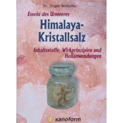 Jürgen Weihofen - Himalaya-Kristallsalz - Essenz des Urmeeres - Preis vom 20.09.2021 04:52:36 h