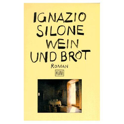 Ignazio Silone - Wein und Brot - Preis vom 22.06.2021 04:48:15 h