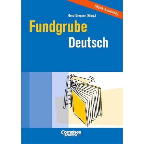 Brenner, Dr. Gerd - Fundgrube - Sekundarstufe I und II: Fundgrube Deutsch - Preis vom 13.06.2021 04:45:58 h