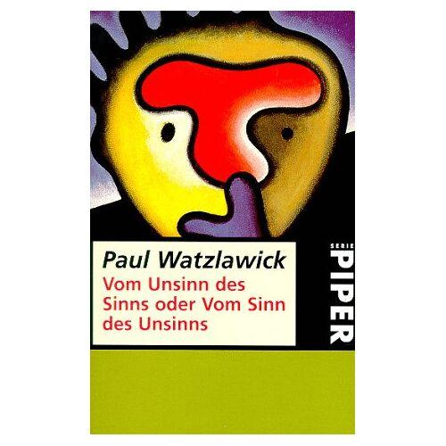 Paul Watzlawick - Vom Unsinn des Sinns oder vom Sinn des Unsinns - Preis vom 23.07.2021 04:48:01 h