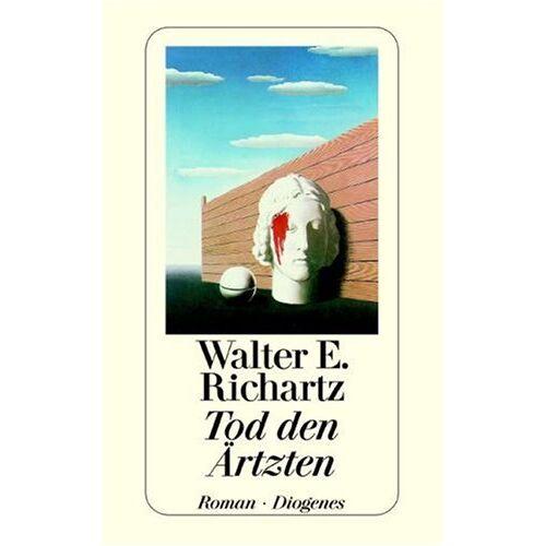 Richartz, Walter E. - Tod den Ärzten - Preis vom 09.06.2021 04:47:15 h