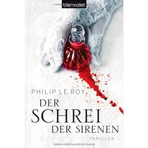 Philip Le Roy - Der Schrei der Sirenen: Thriller - Preis vom 19.06.2021 04:48:54 h