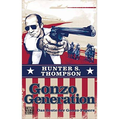 Hunter Gonzo Generation: Das Beste der Gonzo-Papers - Preis vom 12.06.2021 04:48:00 h