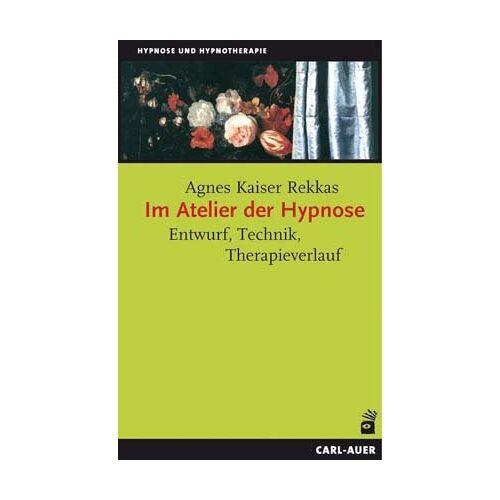Kaiser Im Atelier der Hypnose: Entwurf, Technik, Therapieverlauf - Preis vom 01.08.2021 04:46:09 h