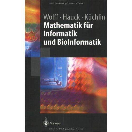 M. Wolff - Mathematik für Informatik und BioInformatik (German Edition) - Preis vom 17.05.2021 04:44:08 h