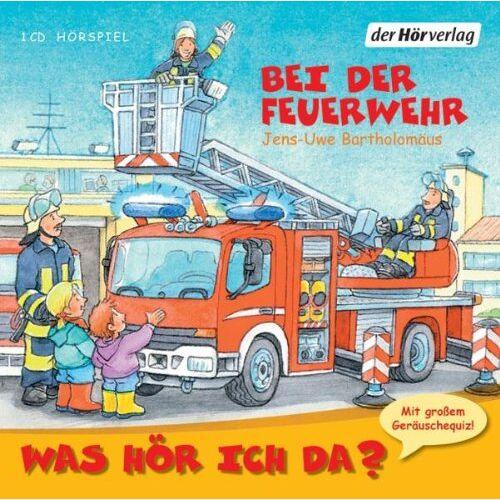 Jens-Uwe Bartholomäus - Was hör ich da? Bei der Feuerwehr - Preis vom 17.05.2021 04:44:08 h