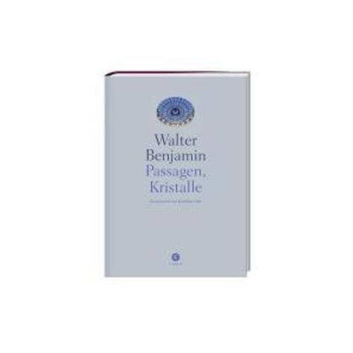 Walter Benjamin - Passagen, Kristalle - Preis vom 22.09.2021 05:02:28 h