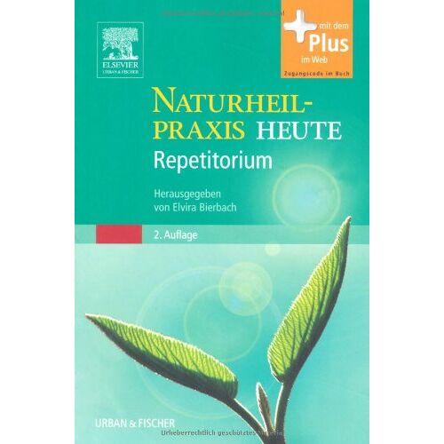 Elvira Bierbach - Naturheilpraxis Heute Repetitorium: herausgegeben von Elvira Bierbach - mit Zugang zum Elsevier-Portal - Preis vom 13.06.2021 04:45:58 h