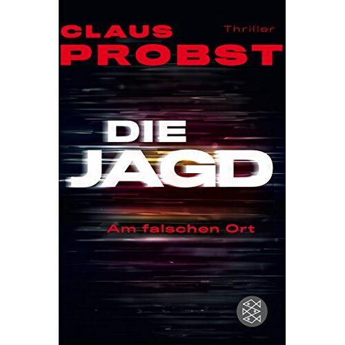 Claus Probst - Die Jagd - Am falschen Ort: Thriller - Preis vom 12.06.2021 04:48:00 h