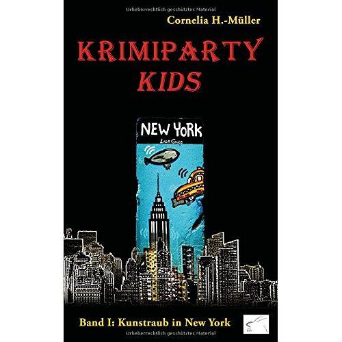 Cornelia H.-Müller - Krimiparty Kids - Band 1: Kunstraub in New York - Preis vom 17.06.2021 04:48:08 h