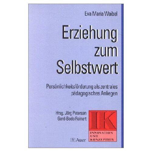 Waibel, Eva M. - Erziehung zum Selbstwert - Preis vom 19.06.2021 04:48:54 h