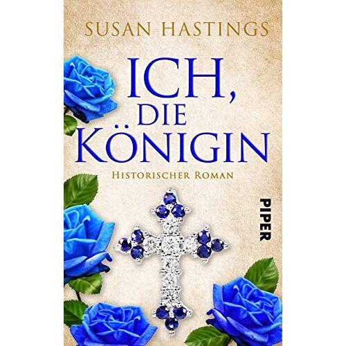 Susan Hastings - Ich, die Königin: Historischer Roman um Königin Isabella von Kastilien - Preis vom 18.06.2021 04:47:54 h