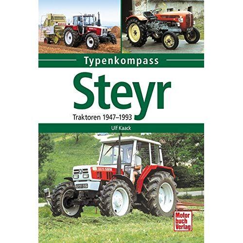 Ulf Kaack - Steyr: Traktoren 1947-1993 (Typenkompass) - Preis vom 24.07.2021 04:46:39 h