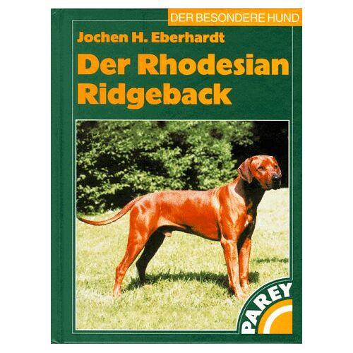 Eberhardt, Jochen H. - Der Rhodesian Ridgeback - Preis vom 13.06.2021 04:45:58 h