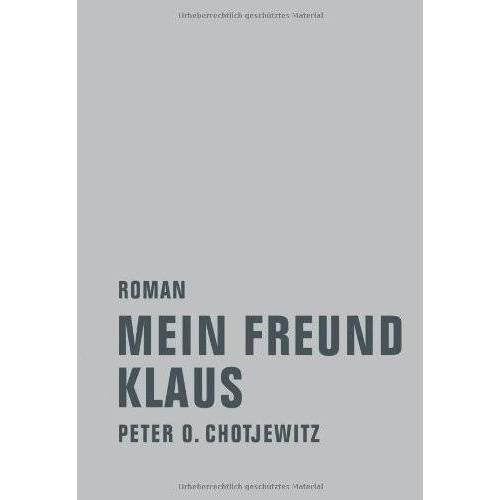 Chotjewitz, Peter O. - Mein Freund Klaus - Preis vom 23.07.2021 04:48:01 h