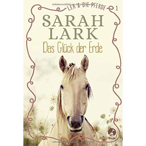 Sarah Lark - Lea und die Pferde - Das Glück der Erde: Band 1 (Lea-und-die-Pferde-Reihe) - Preis vom 13.06.2021 04:45:58 h