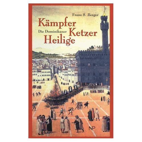 Berger, Franz S. - Kämpfer, Ketzer, Heilige - Die Dominikaner - Preis vom 08.06.2021 04:45:23 h