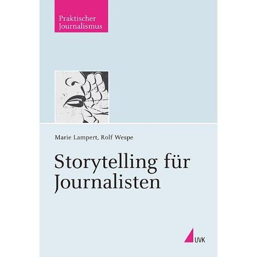 Marie Lampert - Storytelling für Journalisten - Preis vom 19.06.2021 04:48:54 h