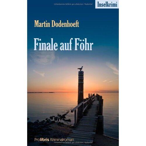 Martin Dodenhoeft - Finale auf Föhr: Inselkrimi - Preis vom 17.06.2021 04:48:08 h