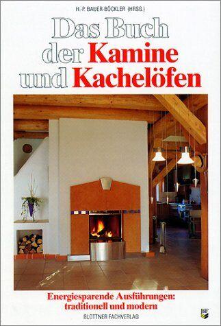 - Das Buch der Kamine und Kachelöfen. Energiesparende Ausführungen: traditionell und modern - Preis vom 12.06.2021 04:48:00 h