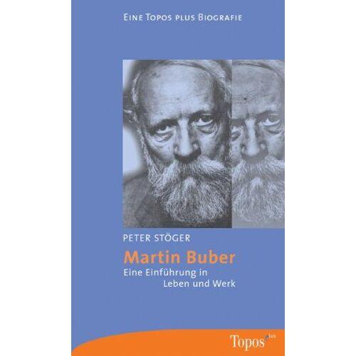 Peter Stöger - Martin Buber: Eine Einführung in Leben und Werk - Preis vom 18.10.2020 04:52:00 h