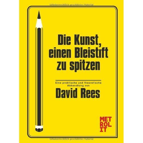 David Rees - Die Kunst einen Bleistift zu spitzen - Preis vom 21.10.2020 04:49:09 h