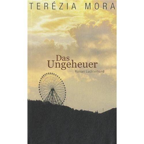 Terézia Mora - Das Ungeheuer: Roman - Preis vom 18.04.2021 04:52:10 h
