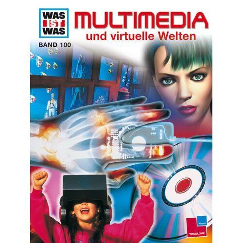 Dr. Rainer Köthe - WAS IST WAS, Band 100: Multimedia und virtuelle Welten - Preis vom 13.04.2021 04:49:48 h