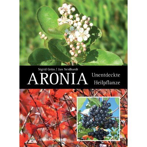 Sigrid Grün - Aronia: Unentdeckte Heilpflanze - Preis vom 27.02.2021 06:04:24 h