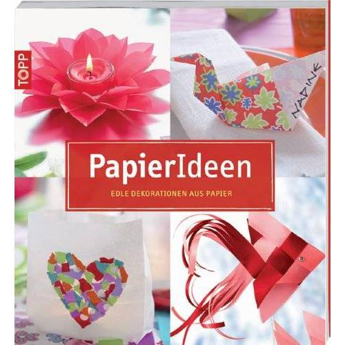 - PapierIdeen: Edle Dekorationen aus Papier - Preis vom 18.10.2020 04:52:00 h