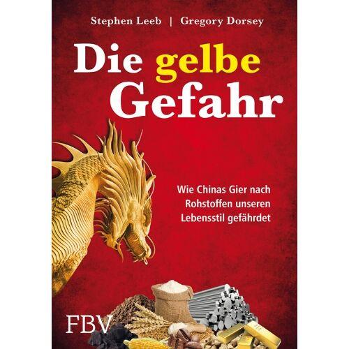 Gregory Dorsey - Die gelbe Gefahr: Wie Chinas Gier nach Rohstoffen unseren Lebensstil gefährdet - Preis vom 08.12.2019 05:57:03 h